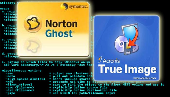 NTFSCOPY, NORTON GHOST, ACRONIS— приложения для работы с образом диска или раздела.